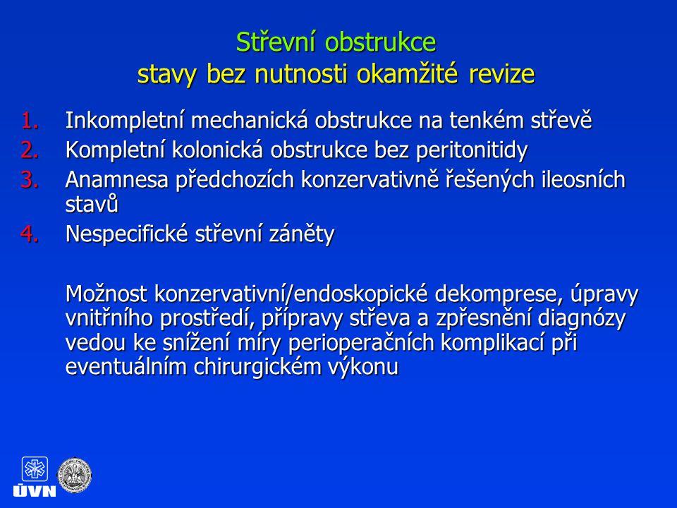 Střevní obstrukce stavy bez nutnosti okamžité revize