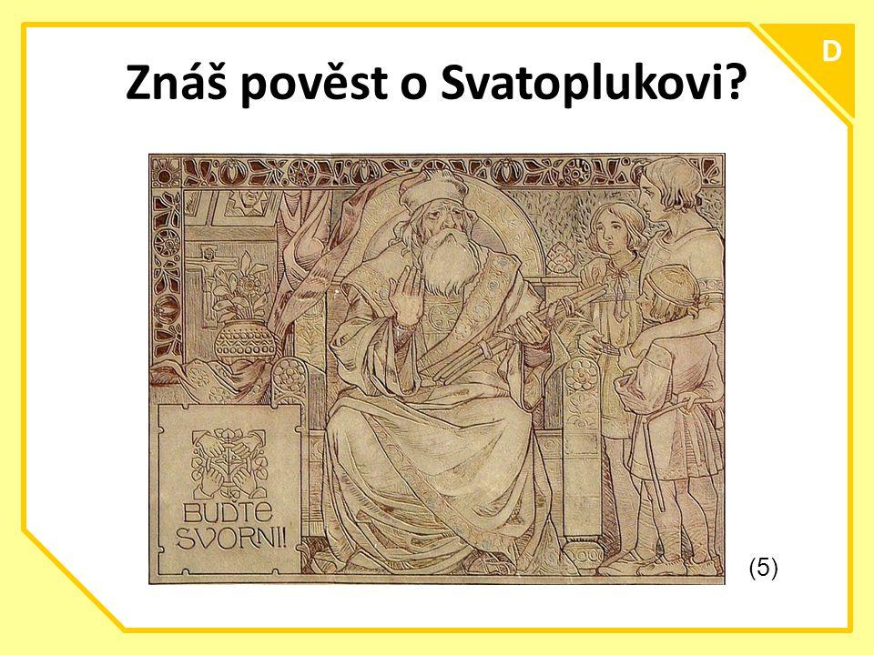 Znáš pověst o Svatoplukovi