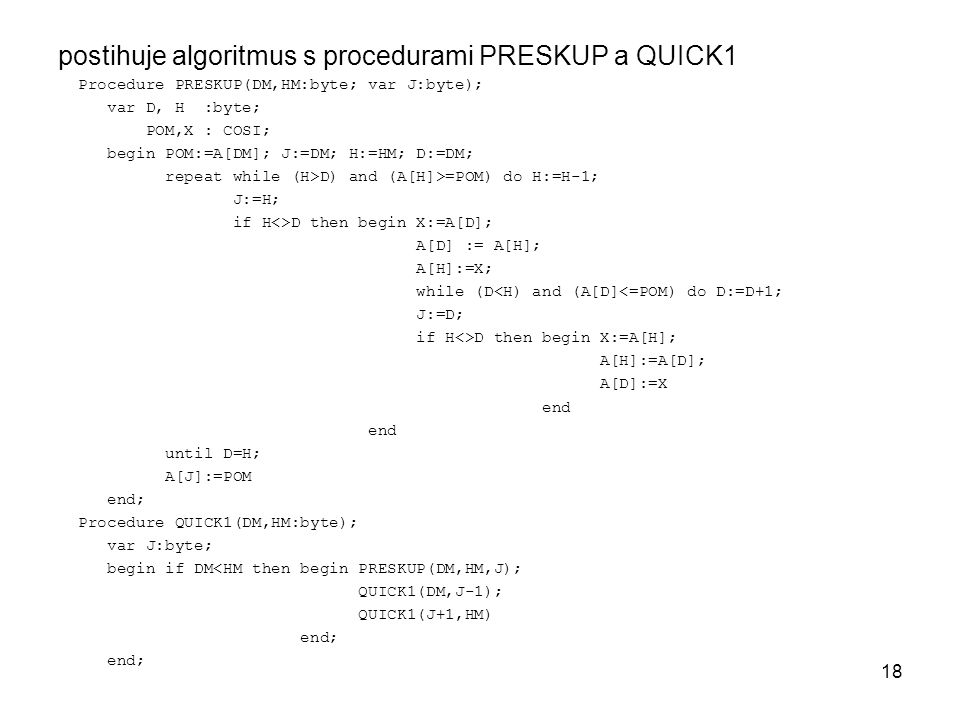 postihuje algoritmus s procedurami PRESKUP a QUICK1