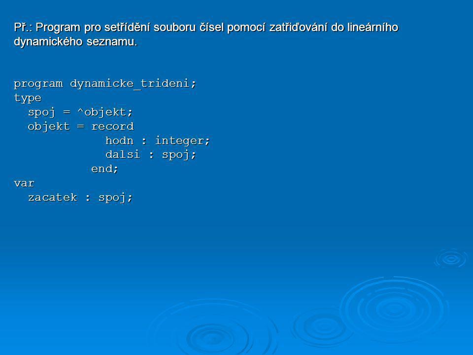 Př.: Program pro setřídění souboru čísel pomocí zatřiďování do lineárního dynamického seznamu.