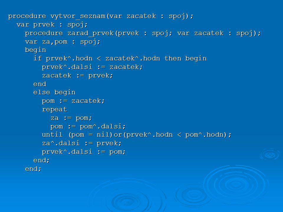 procedure vytvor_seznam(var zacatek : spoj);