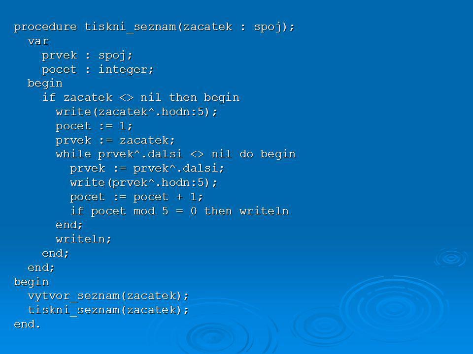procedure tiskni_seznam(zacatek : spoj);