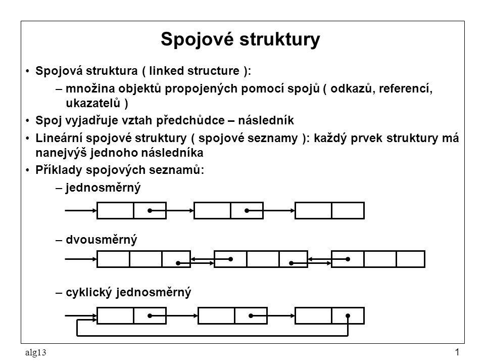 Spojové struktury Spojová struktura ( linked structure ):