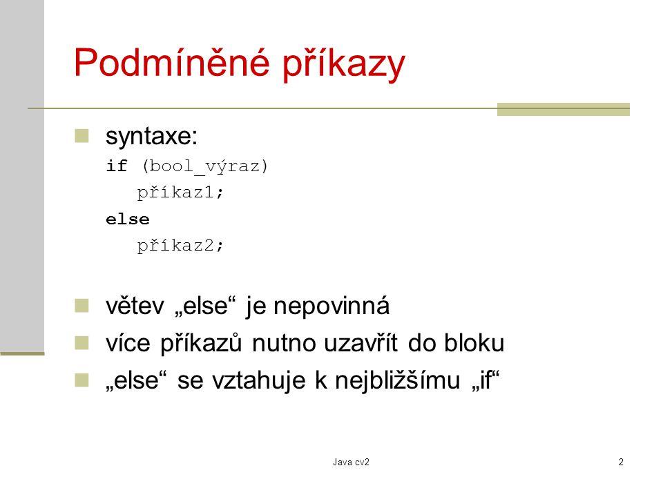 """Podmíněné příkazy syntaxe: větev """"else je nepovinná"""