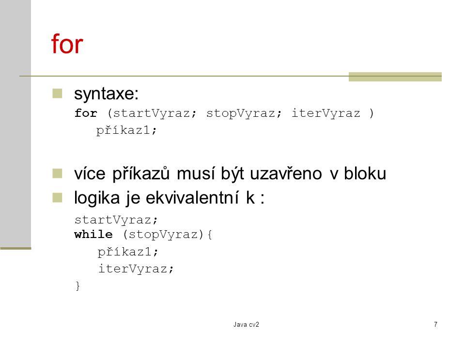 for syntaxe: více příkazů musí být uzavřeno v bloku