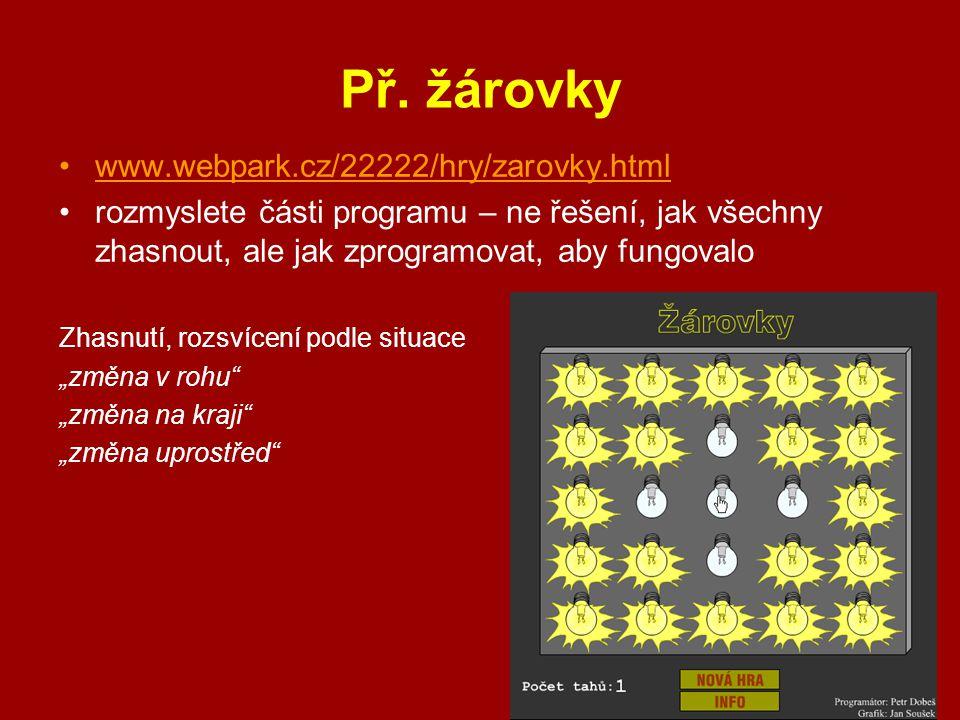 Př. žárovky www.webpark.cz/22222/hry/zarovky.html