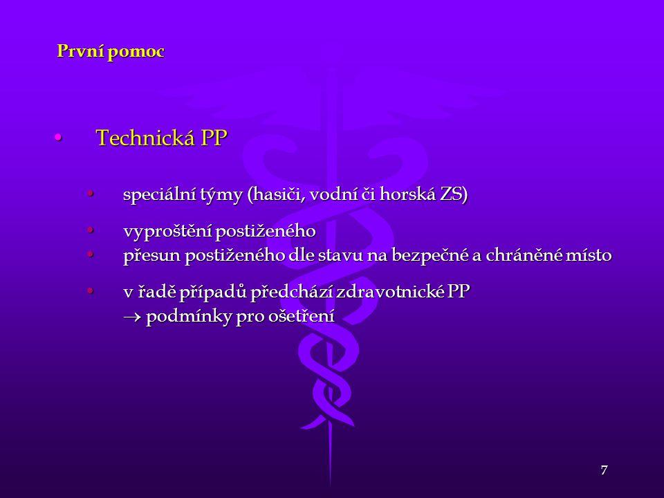 Technická PP První pomoc speciální týmy (hasiči, vodní či horská ZS)