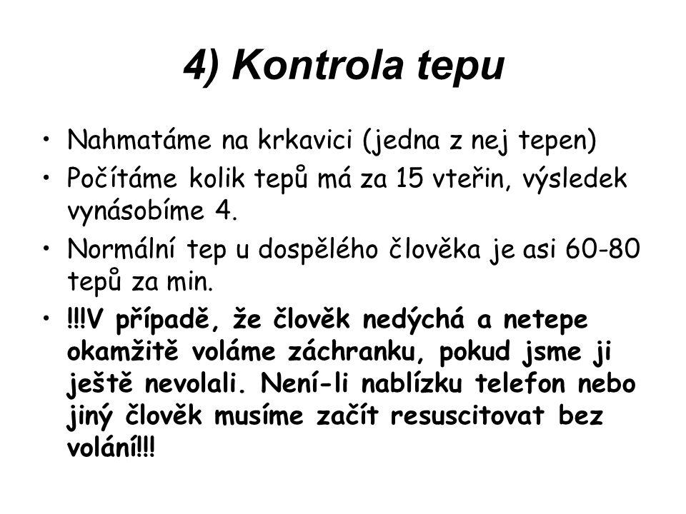 4) Kontrola tepu Nahmatáme na krkavici (jedna z nej tepen)