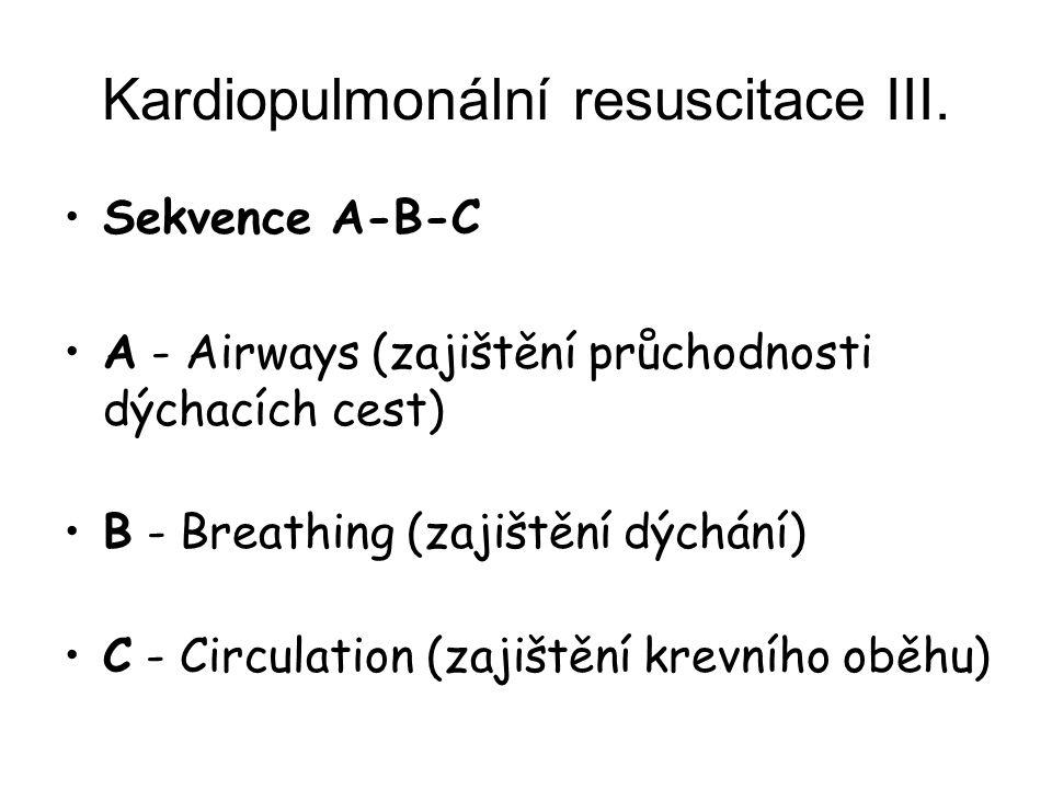 Kardiopulmonální resuscitace III.