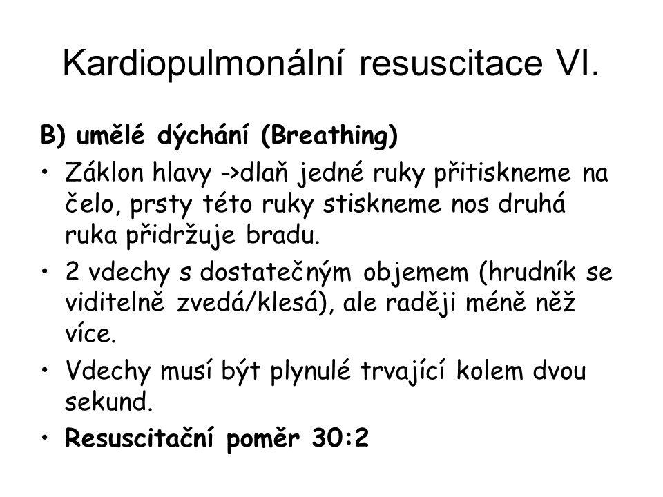 Kardiopulmonální resuscitace VI.