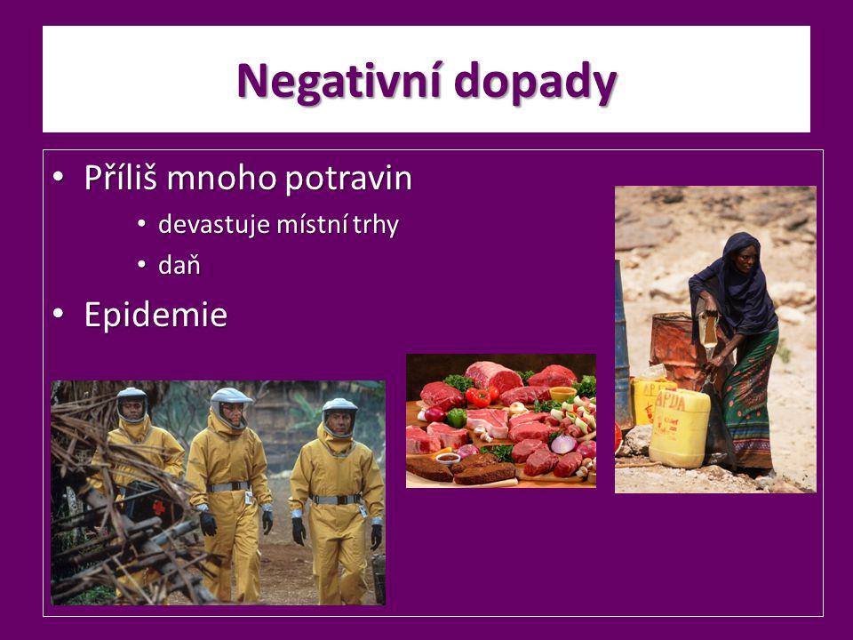 Negativní dopady Příliš mnoho potravin Epidemie devastuje místní trhy