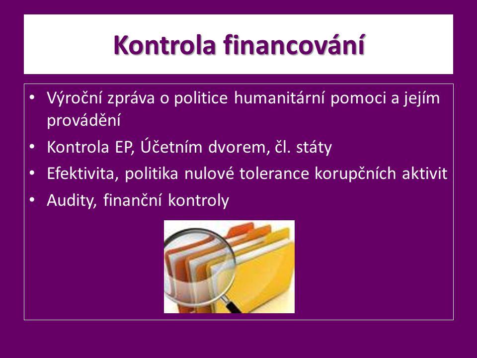 Kontrola financování Výroční zpráva o politice humanitární pomoci a jejím provádění. Kontrola EP, Účetním dvorem, čl. státy.
