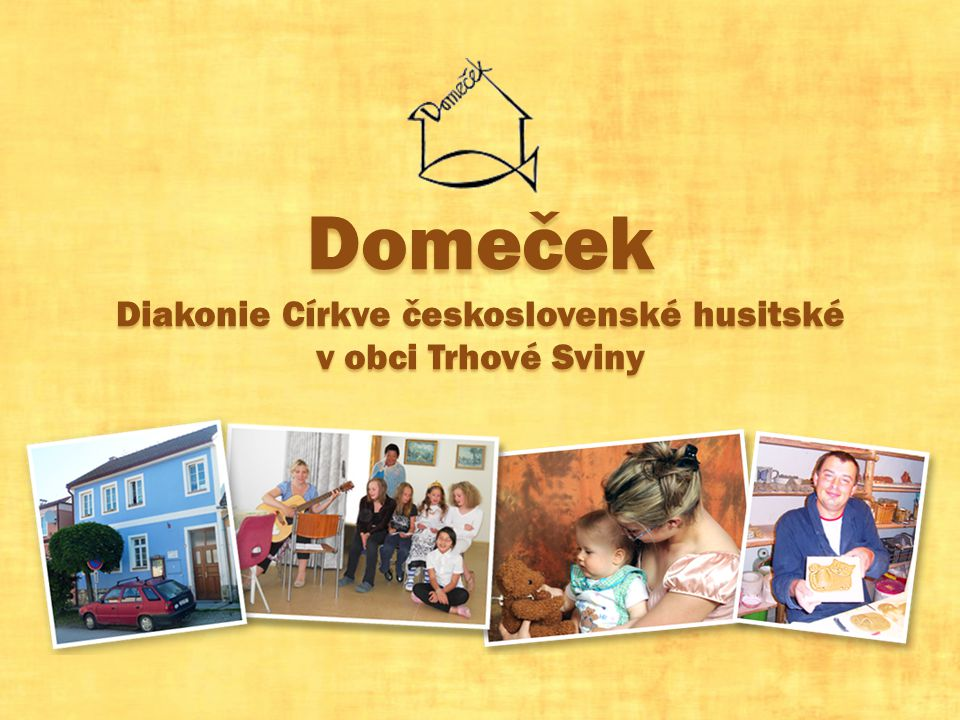 Domeček Diakonie Církve československé husitské v obci Trhové Sviny