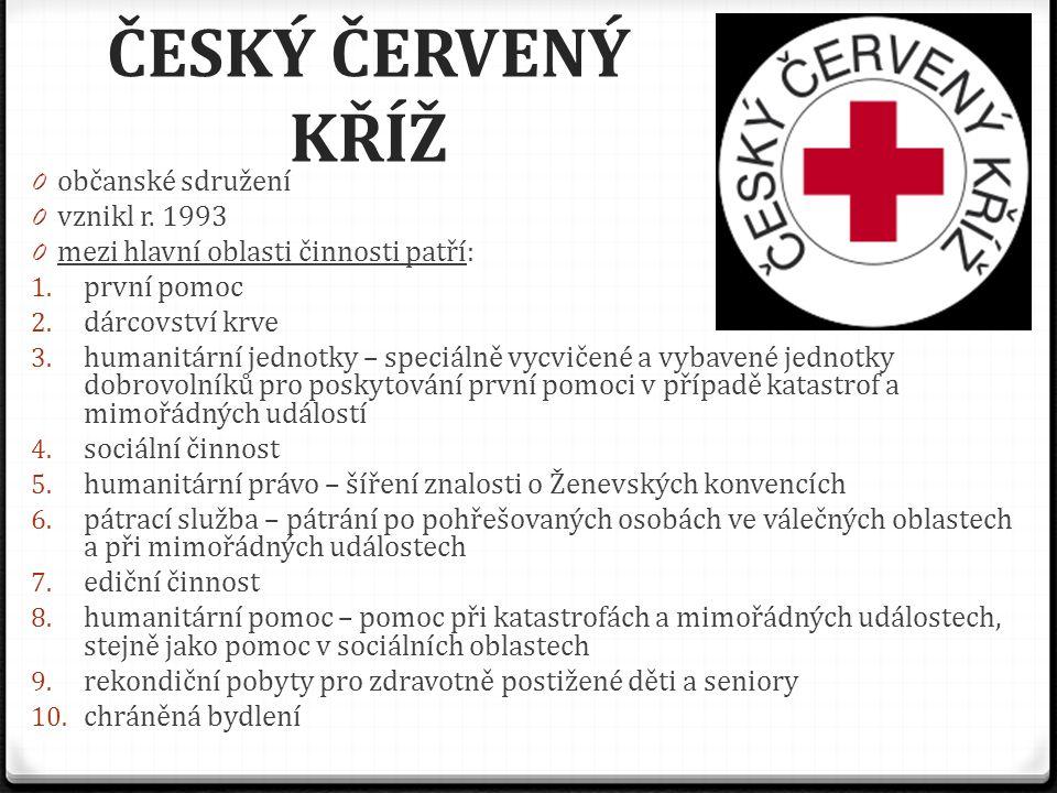 ČESKÝ ČERVENÝ KŘÍŽ občanské sdružení vznikl r. 1993