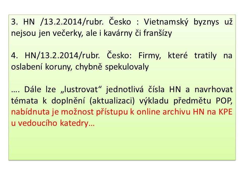 3. HN /13.2.2014/rubr. Česko : Vietnamský byznys už nejsou jen večerky, ale i kavárny či franšízy