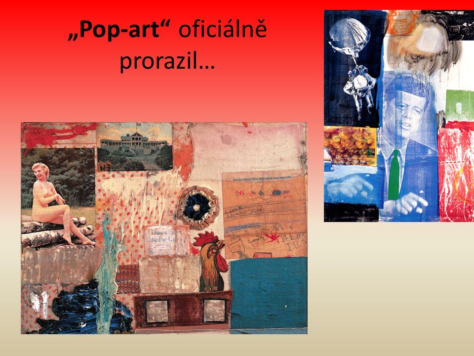 """""""Pop-art oficiálně prorazil…"""