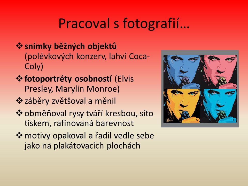 Pracoval s fotografií…