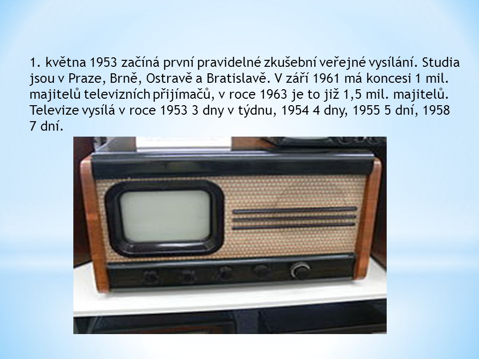 1. května 1953 začíná první pravidelné zkušební veřejné vysílání