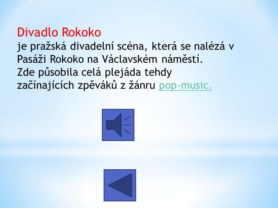 Divadlo Rokoko je pražská divadelní scéna, která se nalézá v Pasáži Rokoko na Václavském náměstí.