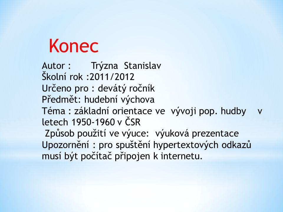 Konec Autor : Trýzna Stanislav Školní rok :2011/2012