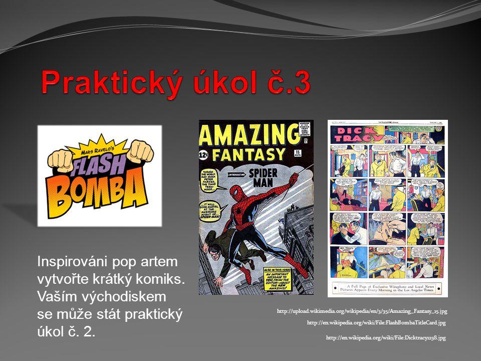 Praktický úkol č.3 Inspirováni pop artem vytvořte krátký komiks.