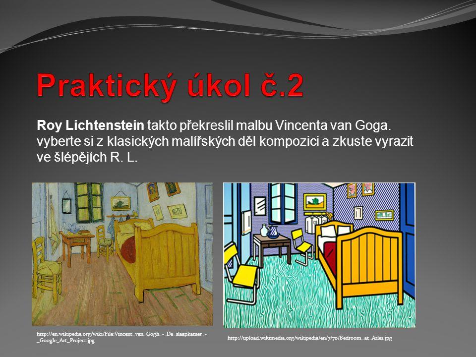 Praktický úkol č.2 Roy Lichtenstein takto překreslil malbu Vincenta van Goga.