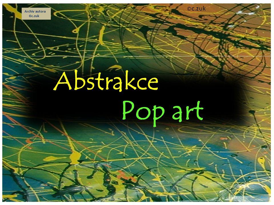 ©c.zuk Archiv autora ©c.zuk Abstrakce Pop art ©c.zuk