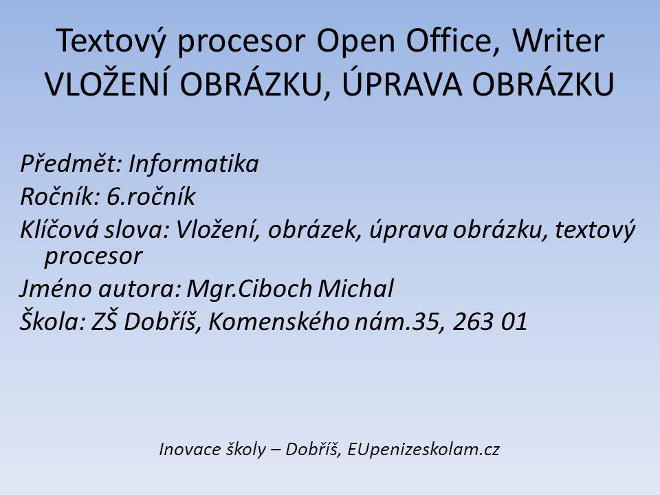Textový procesor Open Office, Writer VLOŽENÍ OBRÁZKU, ÚPRAVA OBRÁZKU