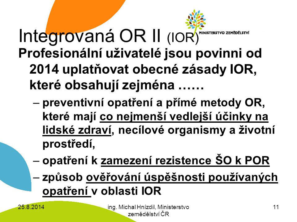 Integrovaná OR II (IOR)