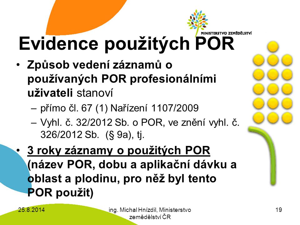 Evidence použitých POR