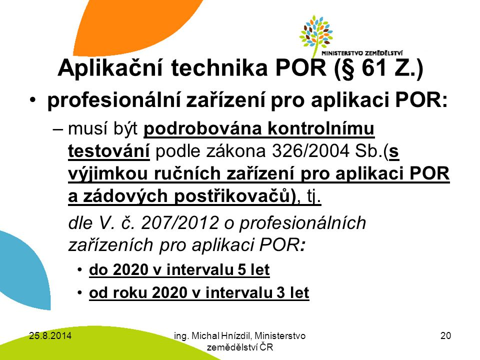 Aplikační technika POR (§ 61 Z.)