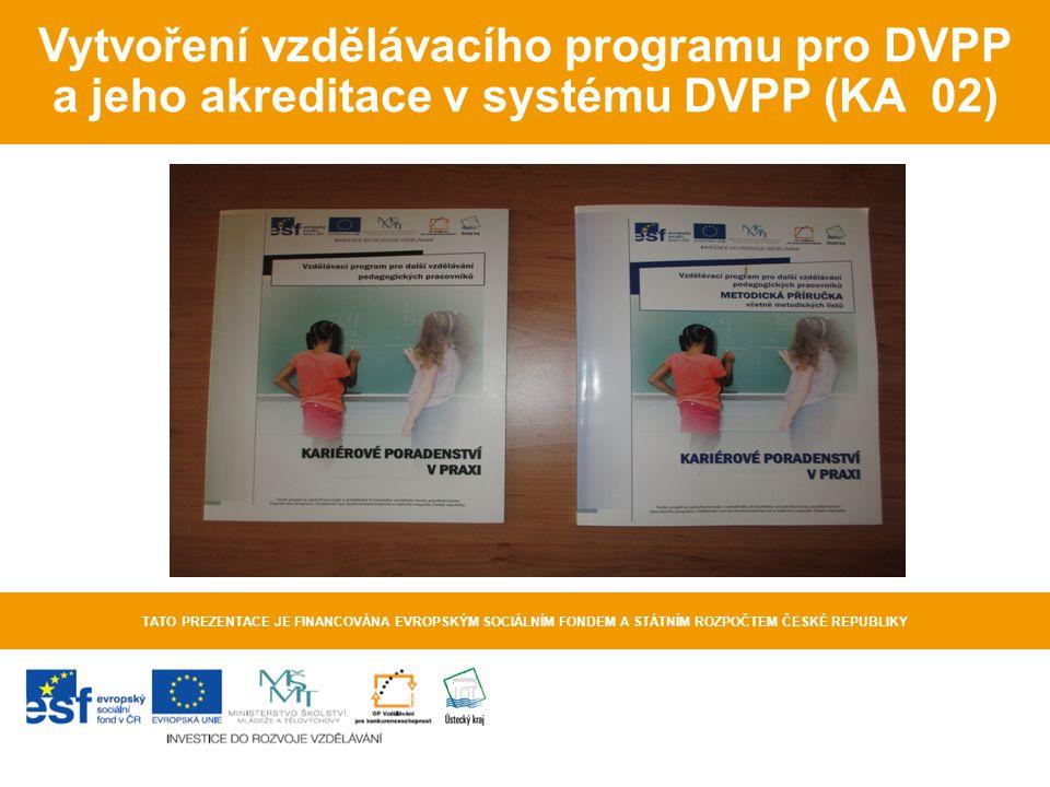 Vytvoření vzdělávacího programu pro DVPP a jeho akreditace v systému DVPP (KA 02)