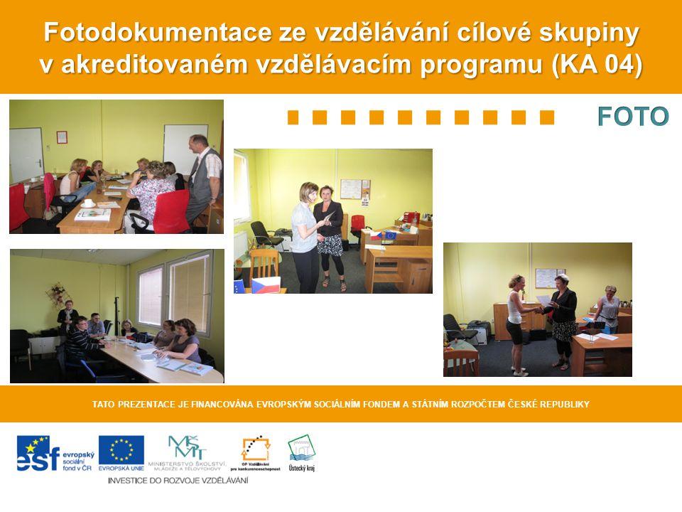Fotodokumentace ze vzdělávání cílové skupiny v akreditovaném vzdělávacím programu (KA 04)