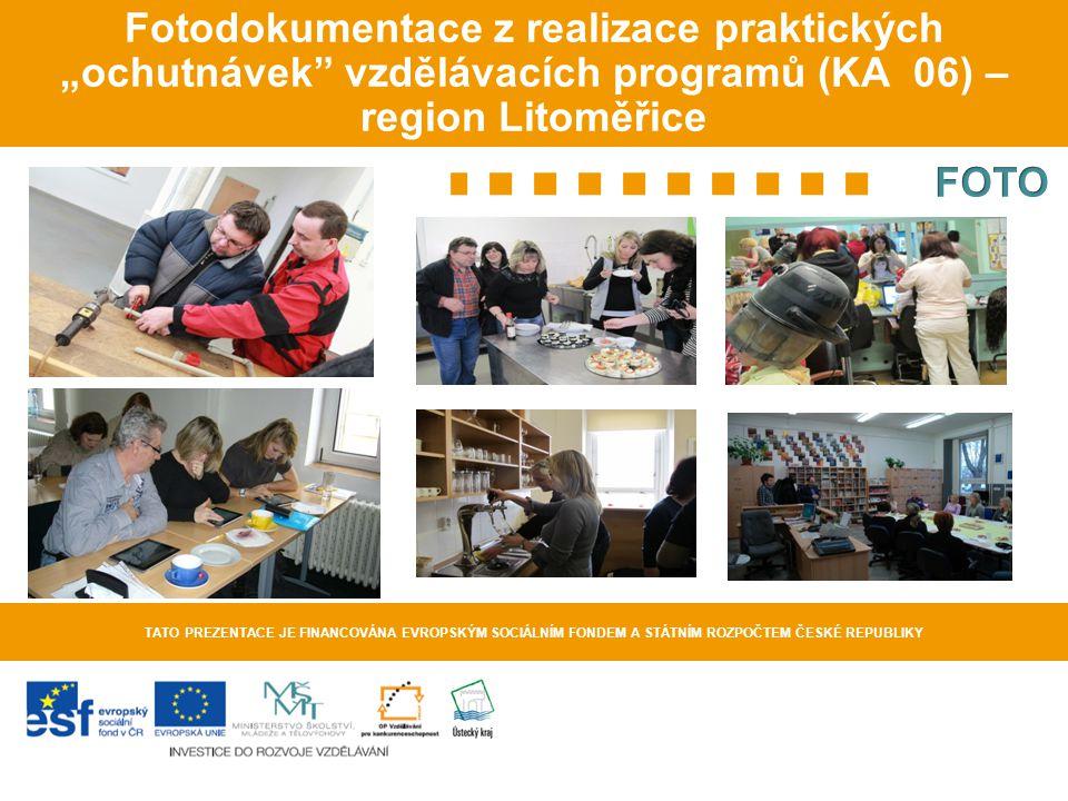 """Fotodokumentace z realizace praktických """"ochutnávek vzdělávacích programů (KA 06) – region Litoměřice"""