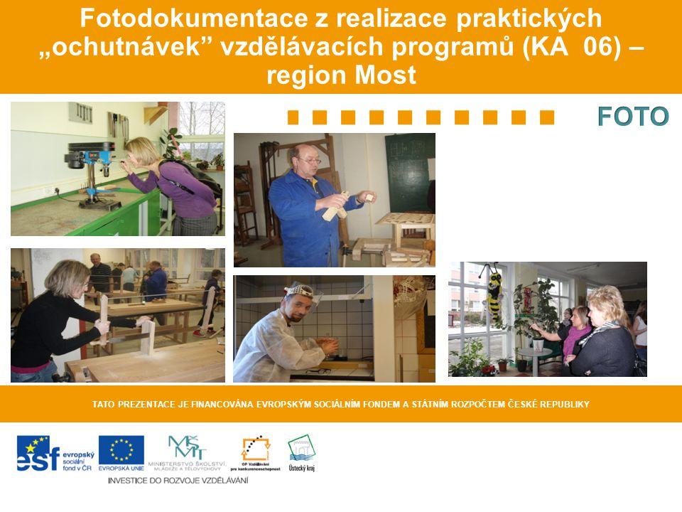 """Fotodokumentace z realizace praktických """"ochutnávek vzdělávacích programů (KA 06) – region Most"""