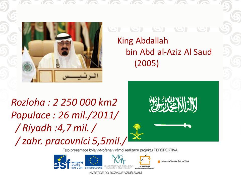 Rozloha : 2 250 000 km2 Populace : 26 mil./2011/ / Riyadh :4,7 mil. /