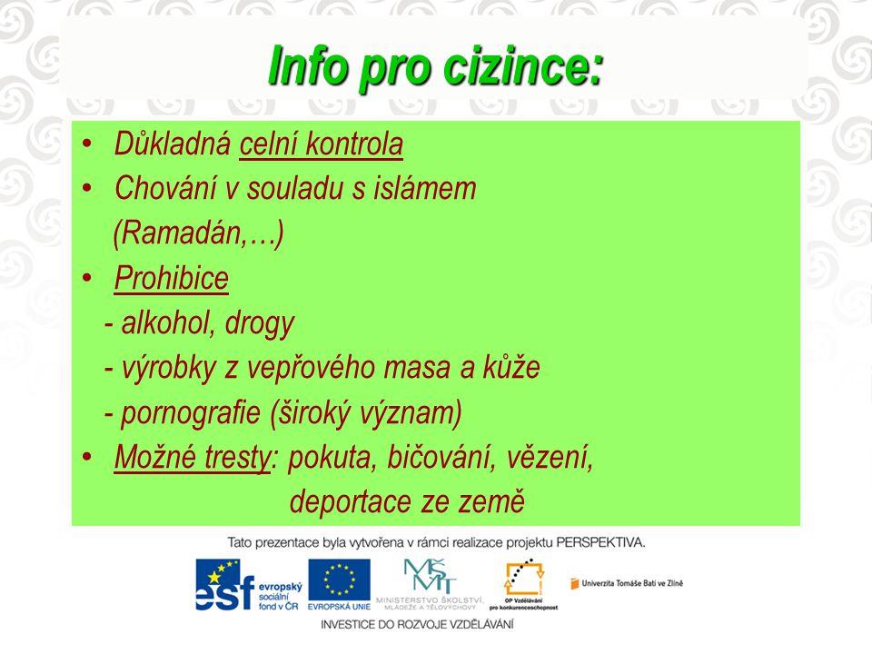 Info pro cizince: Důkladná celní kontrola Chování v souladu s islámem