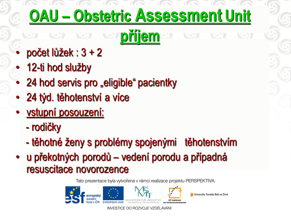 OAU – Obstetric Assessment Unit příjem