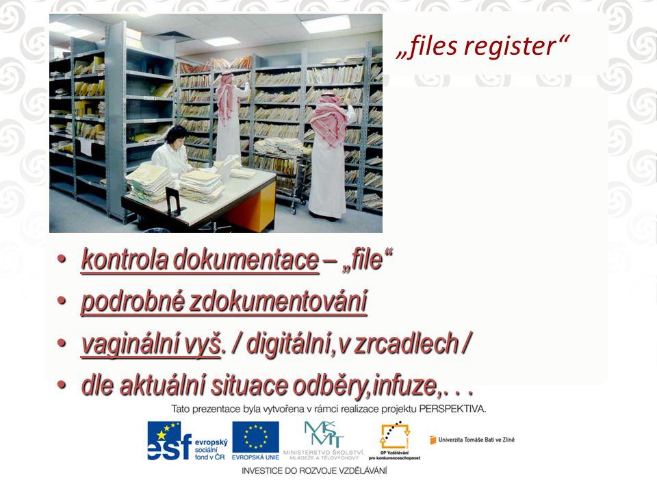 """""""files register kontrola dokumentace – """"file podrobné zdokumentování. vaginální vyš. / digitální,v zrcadlech /"""