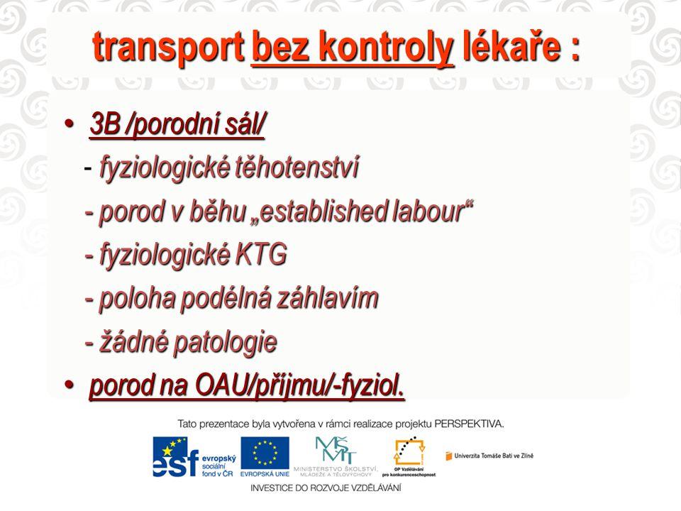transport bez kontroly lékaře :