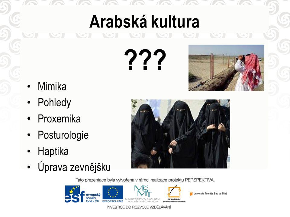 Arabská kultura Mimika Pohledy Proxemika Posturologie Haptika