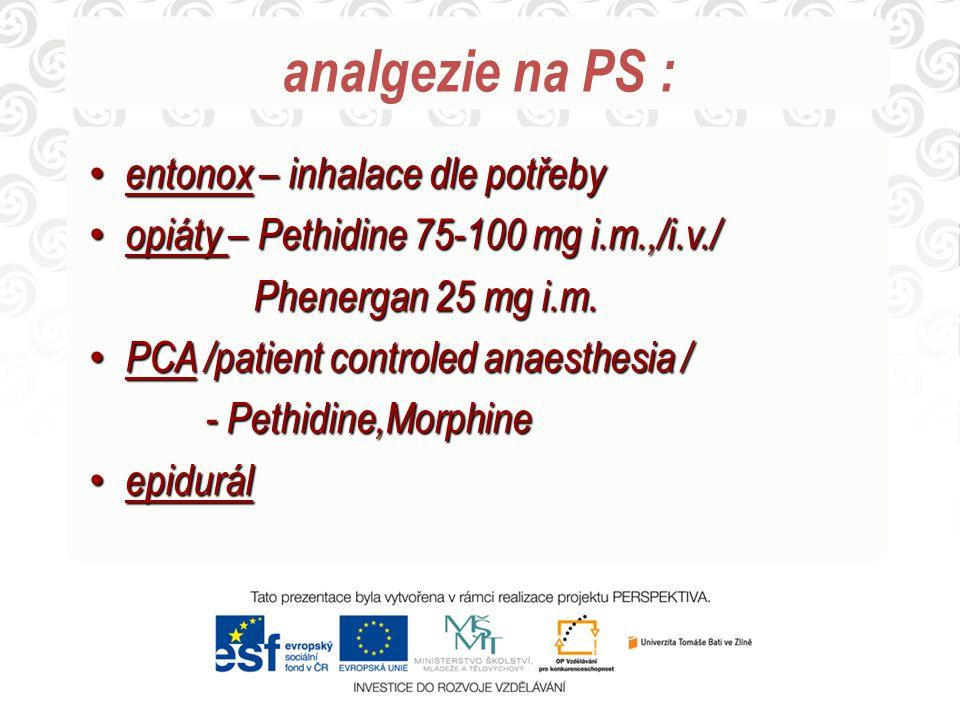 analgezie na PS : entonox – inhalace dle potřeby
