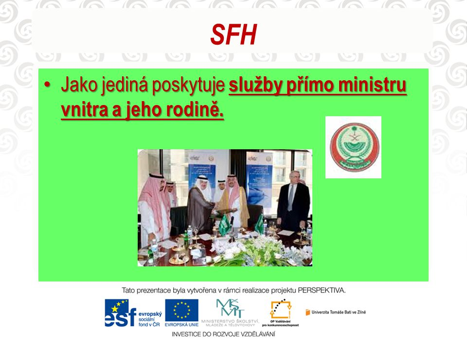 SFH Jako jediná poskytuje služby přímo ministru vnitra a jeho rodině.