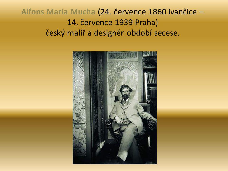 Alfons Maria Mucha (24. července 1860 Ivančice – 14