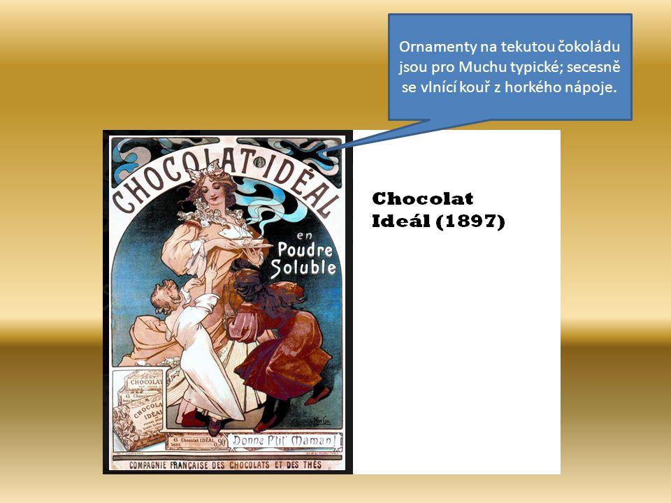 Ornamenty na tekutou čokoládu jsou pro Muchu typické; secesně se vlnící kouř z horkého nápoje.