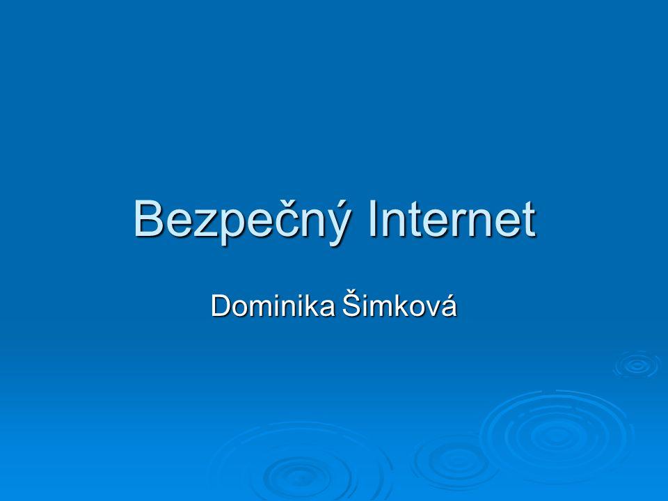 Bezpečný Internet Dominika Šimková