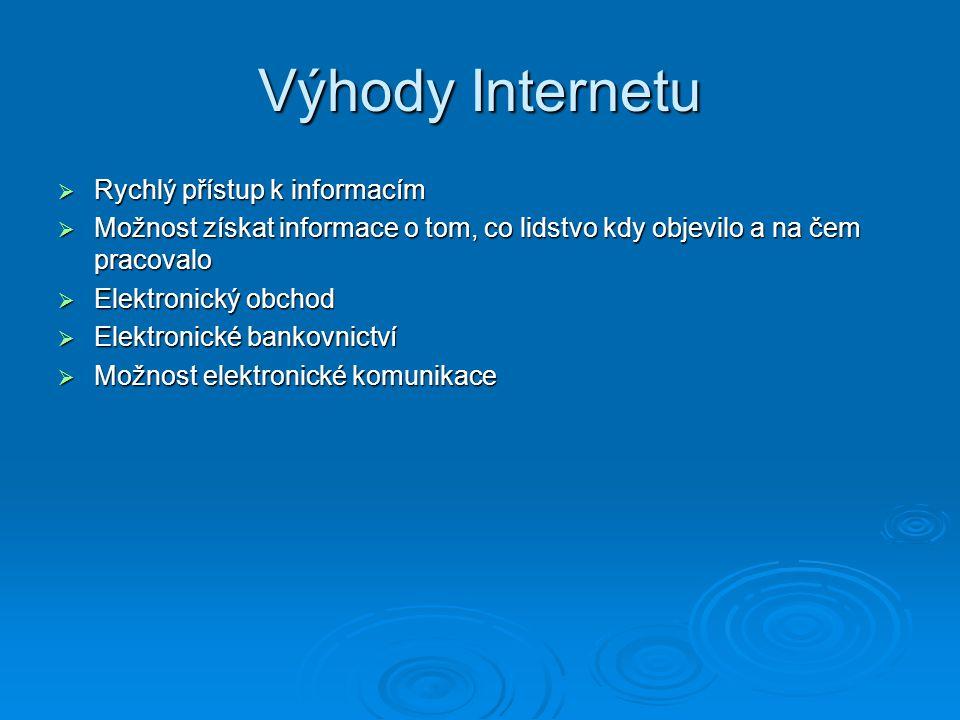 Výhody Internetu Rychlý přístup k informacím
