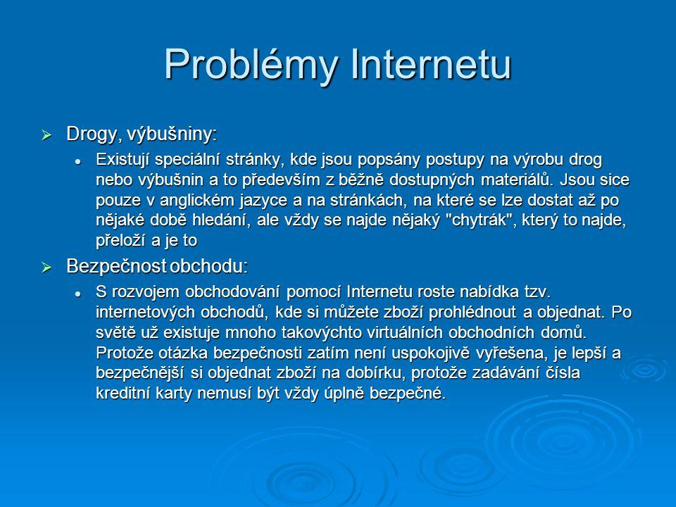 Problémy Internetu Drogy, výbušniny: Bezpečnost obchodu: