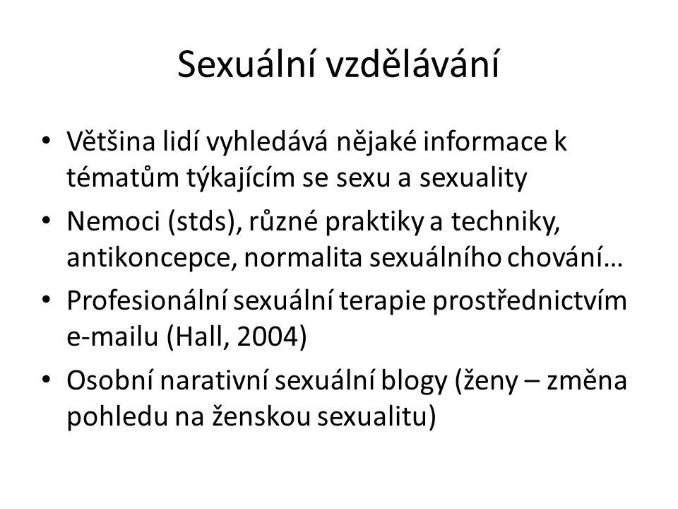 Sexuální vzdělávání Většina lidí vyhledává nějaké informace k tématům týkajícím se sexu a sexuality.