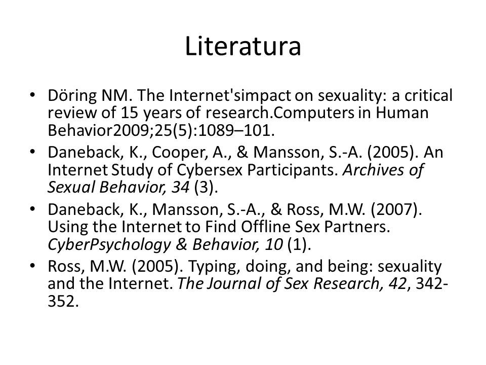 Literatura Döring NM. The Internet simpact on sexuality: a critical review of 15 years of research.Computers in Human Behavior2009;25(5):1089–101.